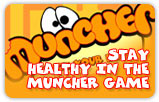 Stay in healthy in the muncher game