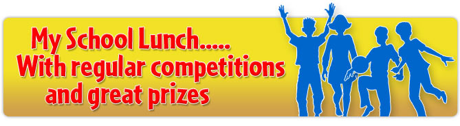 My School Lunch ... With regular competitions and great prizes